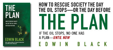 The Plan: How to Rescue Society the Day the Oil Stops—Or the Day Before